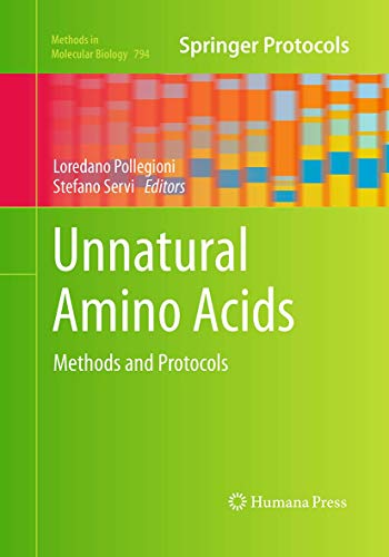 Unnatural Amino Acids: Methods and Protocols (Methods in Molecular Biology (794))