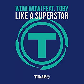 Like a Superstar (feat. Toby)