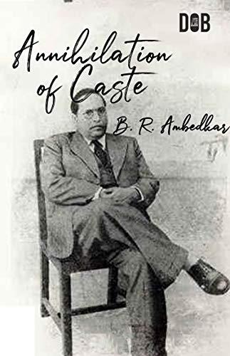 Annihilation Of Caste (English Edition)