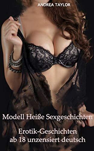 Modell Heiße Sexgeschichten: Erotik-Geschichten ab 18 unzensiert deutsch: (Erotische...