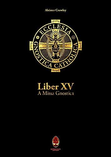 Liber Xv - A Missa Gnóstica