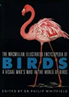 Macmillan Illustrated Encyclopedia of Birds: A Visual Who's Who in the World of Birds 0020444621 Book Cover