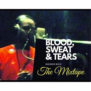 Blood, Sweat & Tears The Mixtape