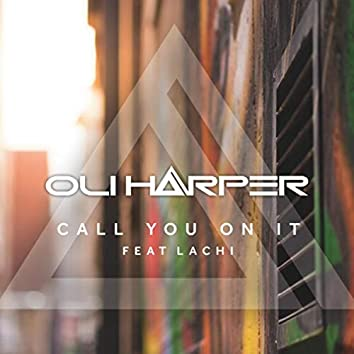 Call You on It (feat. Lachi)