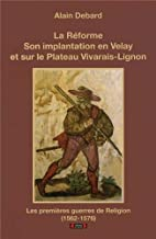 La réforme son implantation en Velay et sur la plateau vivarais lignon