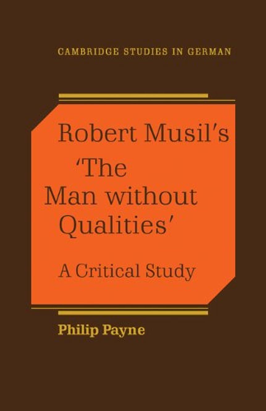 分脅かす根絶するRobert Musil's 'The Man Without Qualities': A Critical Study (Cambridge Studies in German)
