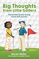 Big Thoughts from Little Golfers: Memorable Quotes During Youth Golf Lessons