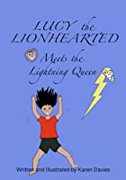 Lucy the Lionhearted Meets the Lightning Queen