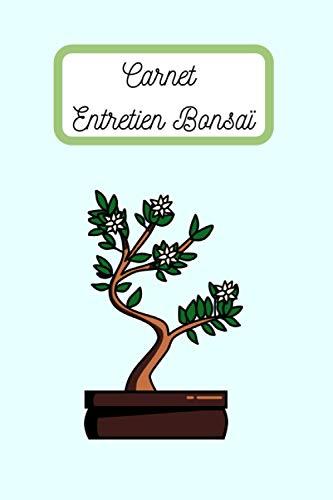 Carnet Entretien Bonsaï: Carnet de Suivi Bonsaï | Carnet d