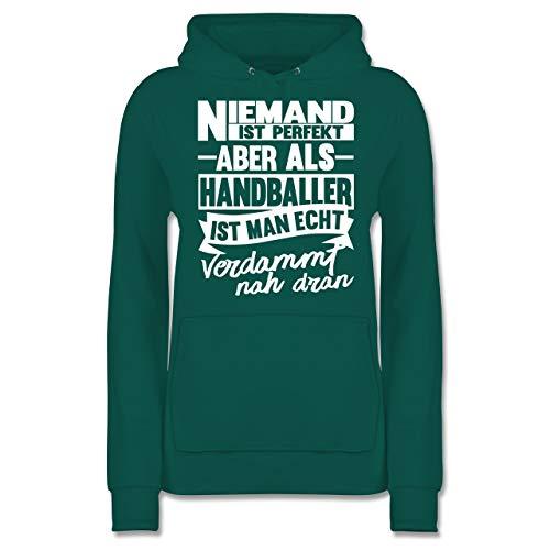 Handball - Niemand ist perfekt Aber als Handballer ist Man echt verdammt nah dran - XXL - Türkis - Damen Hoodie - JH001F - Damen Hoodie und Kapuzenpullover für Frauen