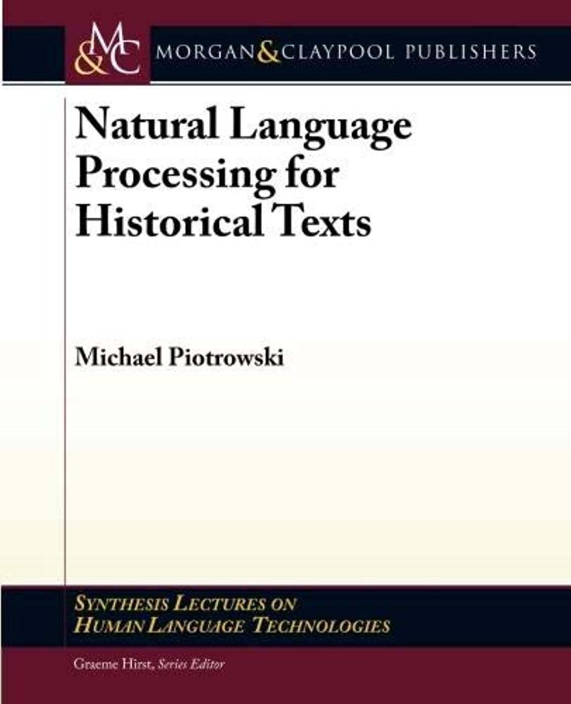 絶壁練習した一時解雇するNatural Language Processing for Historical Texts (Synthesis Lectures on Human Language Technologies)