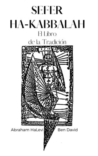 Sefer Ha-Kabbalah. El Libro de la Tradición: Abraham HaLevi Ben David. La Cábala de Ibn Daud, El Ravad