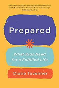 Prepared: What Kids Need for a Fulfilled Life by [Diane Tavenner]
