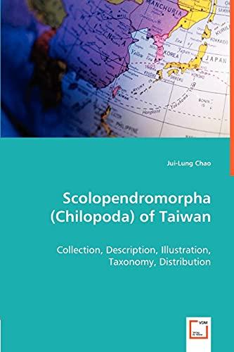 Scolopendromorpha (Chilopoda) of Taiwan: Collection, Description, Illustration, Taxonomy, Distribution.