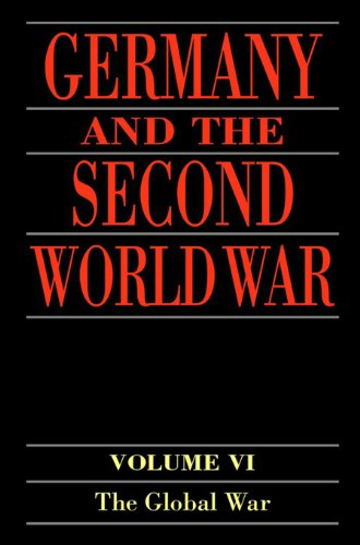 Germany and the Second World War: Volume 6: The Global War (Germany & Second World War) (English Edition)
