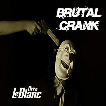 Brutal Crank