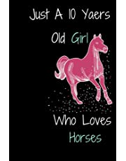 """just a 10 years old who loves horses: Horses lovers Notebook,Journal ,Gift For Your Women, Girls,kids Who Loves Horses,Horseback Riding notebook,Best Gift For Your Daughter, (120 Pages, 6x9"""""""