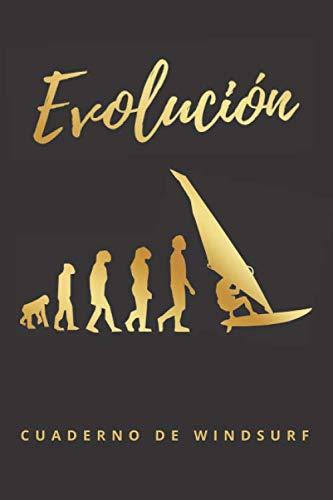 EVOLUCIÓN: CUADERNO DE WINDSURF | LLEVA UN DIARIO CON TODOS LOS DETALLES DE TUS SESIONES: spot, mareas, viento, olas, tabla empleada, vela, ... original para los amantes del windsurfing.
