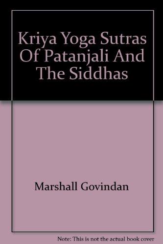 Kriya Yoga Sutras Of Patanjali And The Siddhas