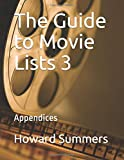 The Guide to Movie Lists 3: Appendices - Howard Summers