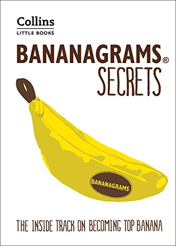 BANANAGRAMS (R) Secrets: The Inside Track on Becoming Top Banana (Collins Little Books)