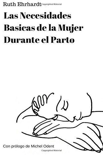 Las Necesidades Basicas de una Mujer de Parto (Spanish Edition)