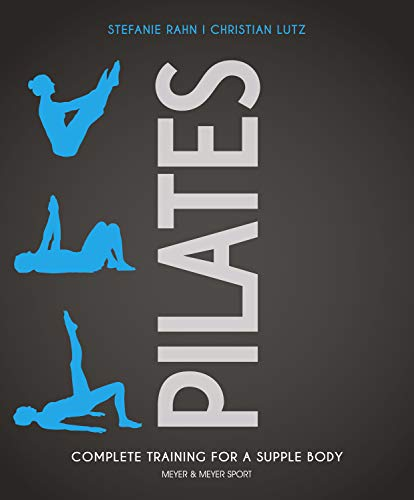 Pilates: Complete Training for a Supple Body (English Edition)