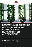 DÉTECTEUR DE FUITES DE GAZ ET SYSTÈME DE CONTRÔLE PAR NUMÉROTATION AUTOMATIQUE