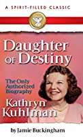 Daughter of Destiny: A Spirit Filled Classic