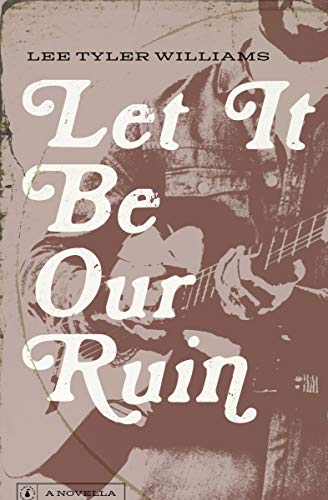 Let It Be Our Ruin (English Edition)