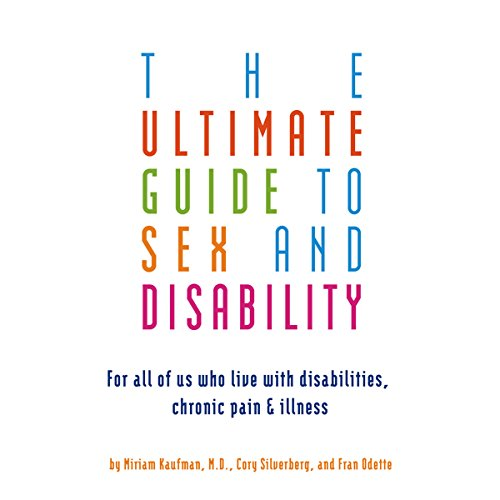 The Ultimate Guide to Sex and Disability audiobook cover art