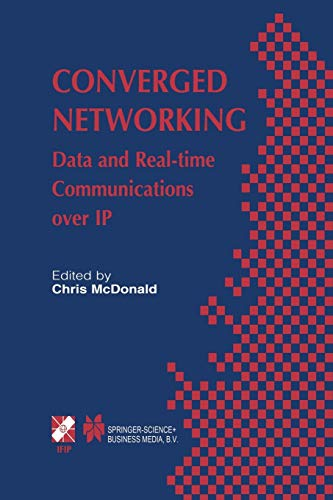 Converged Networking: Data And Real-Time Communications Over Ip (IFIP Advances in Information and Communication Technology (119), Band 119)
