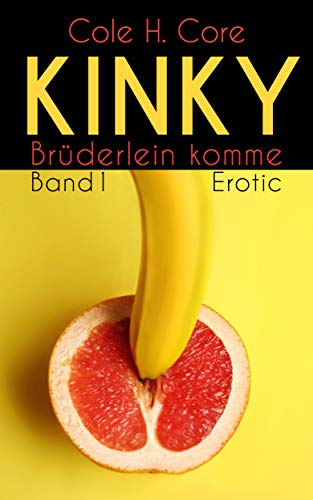 KINKY - Brüderlein komme (Band 1) (German Edition) eBook ...