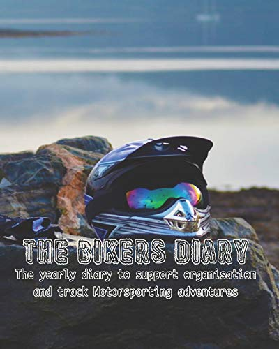 The bikers diary: Large professional planner for all your diary and organisational needs and tracking your motorsport adventures on a weekly basis - ... session tracker - Bikers kit on Scottish Loch