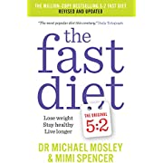 The Fast Diet: Lose Weight, Stay Healthy, Live Longer - Revised and Updated