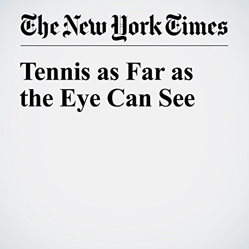 Tennis as Far as the Eye Can See audiobook cover art