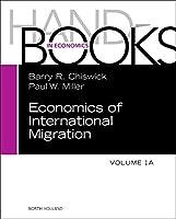 Handbook of the Economics of International Migration: The Immigrants (Volume 1A) (Handbooks in Economics)
