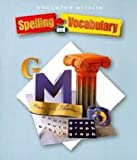 Houghton Mifflin Spelling and Vocabulary: Student Book (consumable) Grade 7 2004