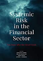Systemic Risk in the Financial Sector: Ten Years After the Great Crash