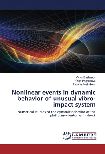 Nonlinear events in dynamic behavior of unusual vibro-impact system: Numerical studies of the dynamic behavior of the platform-vibrator with shock