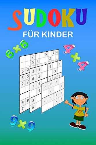 Sudoku für Kinder: Eine Sammlung von 150 Sudoku-Rätseln (4x4, 6x6 und 9x9)  von leicht bis etwas schwieriger  Verbessern Sie das Gedächtnis und die Logik Ihrer Kinder. Anleitung enthalten.