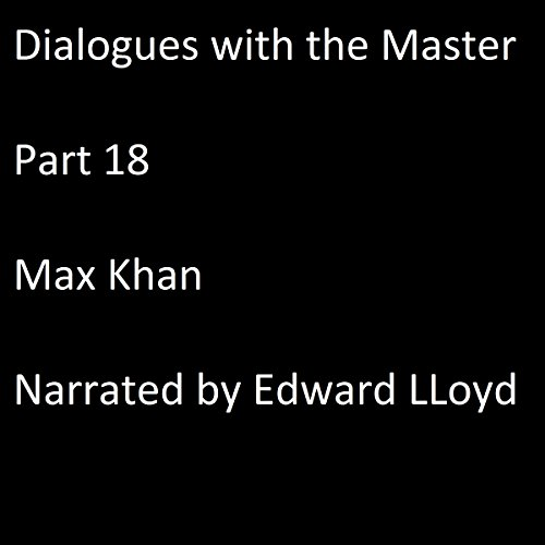 Dialogues with the Master, Part 18 audiobook cover art