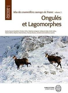 ATLAS DES MAMMIFERES SAUVAGES DE FRANCE - VOL 2 - ONGULES ET LAGOMORPHES: ONGULES ET LAGOMORPHES
