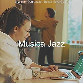 Music for Quarantine - Bossa Nova Guitar