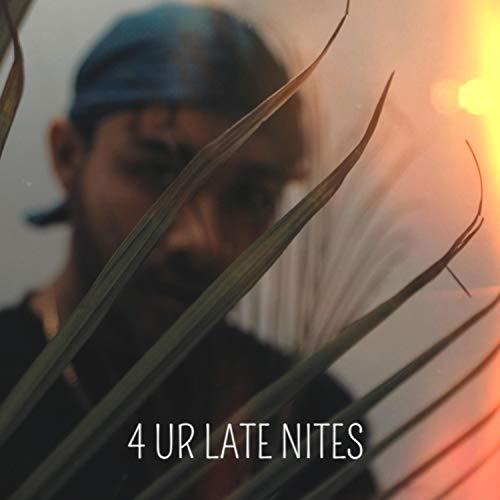 4 UR LATE NITES [Explicit]