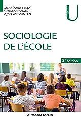Sociologie de l'école - 5e éd. de Marie Duru-Bellat