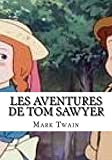 Les Aventures De Tom Sawyer - CreateSpace Independent Publishing Platform - 15/08/2018