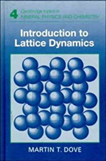 Introduction to Lattice Dynamics (Cambridge Topics in Mineral Physics and Chemistry)