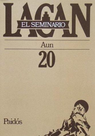 El Seminario libro 20/ The Seminar book 20: Aun (Spanish Edition)