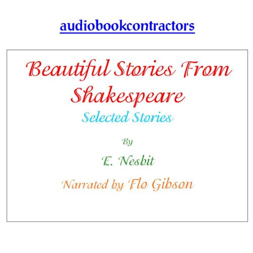 Beautiful Stories from Shakespeare - Selected Tales Audiobook By Edith Nesbit cover art